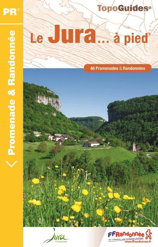 D039  Le Jura... à pied | wandelgids 9782751409196  FFRP Topoguides  Wandelgidsen Jura, Franche-Comté