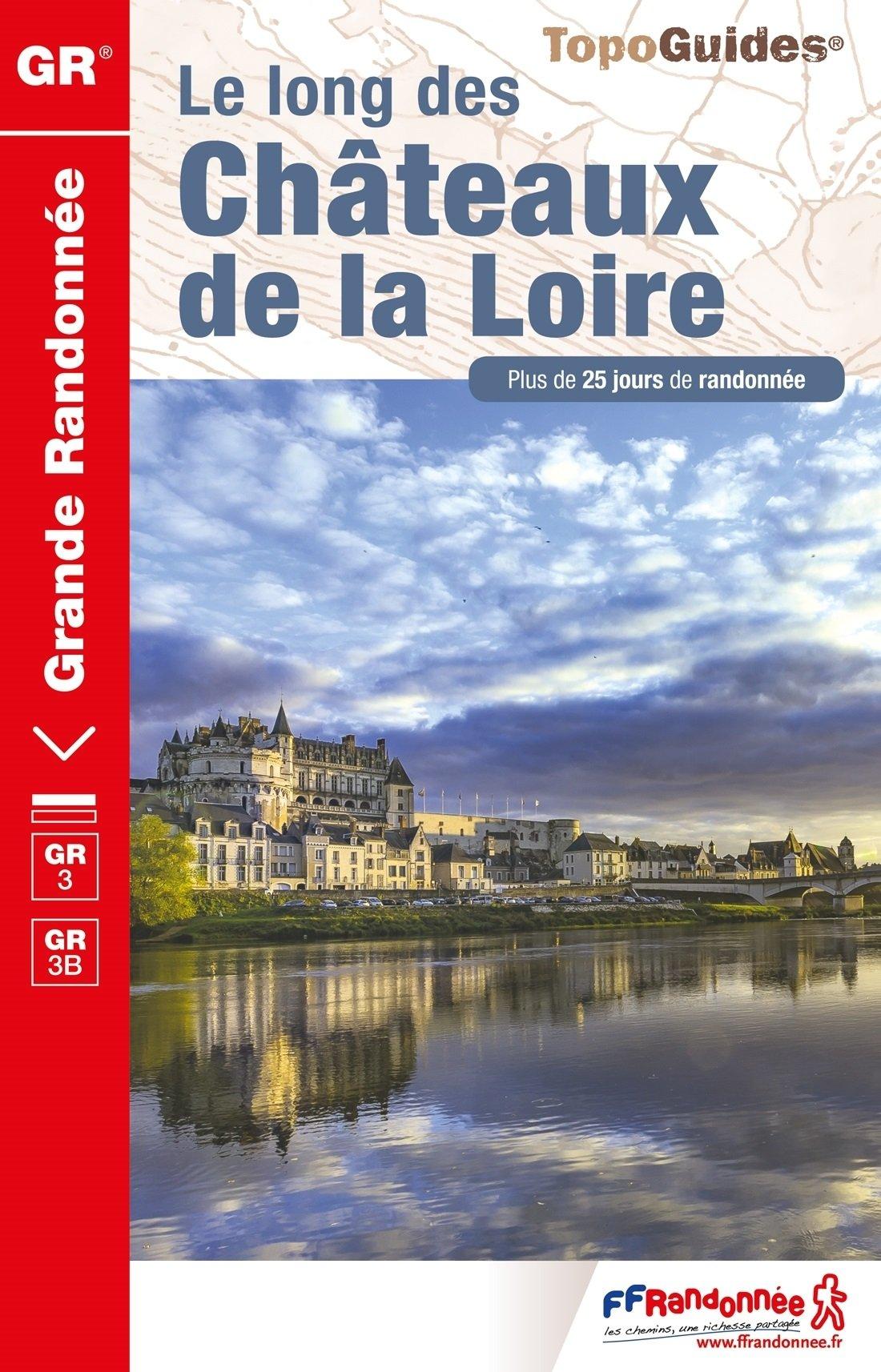 TG333  Les Châteaux de la Loire; GR3 9782751409783  FFRP Topoguides  Meerdaagse wandelroutes, Wandelgidsen Poitou, Tours, Orléans, Bourges