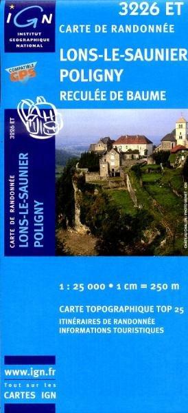 3226ET   Lons-le-Saunier, Poligny | wandelkaart 1:25.000 9782758510406  IGN TOP 25  Wandelkaarten Jura, Franche-Comté
