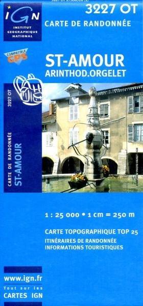 3227OT  St-Amour, Arinthod, Orgelet | wandelkaart 1:25.000 9782758514169  IGN TOP 25  Wandelkaarten Jura, Franche-Comté