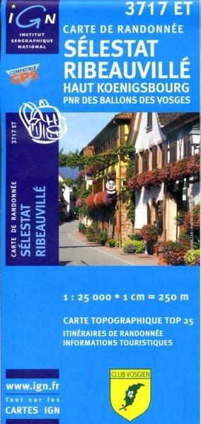 3717ET  Sélestat - Ribeauville | wandelkaart 1:25.000 9782758514206  IGN TOP 25  Wandelkaarten Vogezen