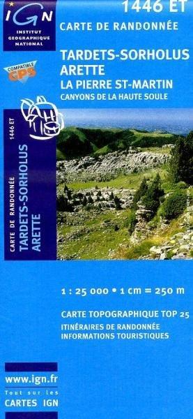 1446ET  Tardets-Sorholus, Arette | wandelkaart 1:25.000 9782758518099  IGN TOP 25 (1:25.000) Wandelkaarten Franse Pyreneeën  Wandelkaarten Baskenland