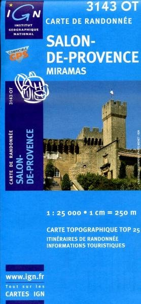3143OT Salon-de-Provence, Miramas | wandelkaart 1:25.000 9782758518365  IGN TOP 25 (1:25.000) Wandelkaarten Provence  Wandelkaarten tussen Valence, Briançon, Camargue en Nice