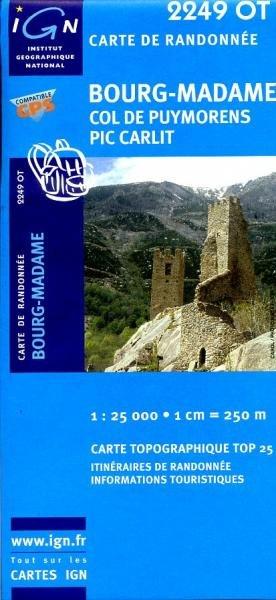 2249OT  Bourg-Madame, Col de Puymorens | wandelkaart 1:25.000 9782758522447  IGN TOP 25  Wandelkaarten Franse Pyreneeën, Toulouse, Gers, Garonne