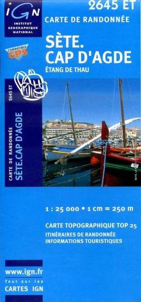 2645ET  Cap d'Agde, Florensac, Sète | wandelkaart 1:25.000 9782758522522  IGN TOP 25  Wandelkaarten Languedoc, Hérault, Aude, Tarn