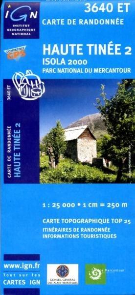 3640ET  Haute-Tinée 2, Isola 2000 | wandelkaart 1:25.000 9782758523833  IGN TOP 25  Wandelkaarten tussen Valence, Briançon, Camargue en Nice