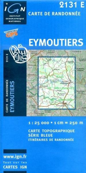 2131 Est  Eymoutiers (2131E) 9782758525400  IGN Serie Bleue 1:25.000  Wandelkaarten Dordogne, Creuse, Corrèze, Lot