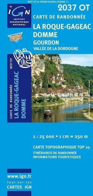 2037 OT: Domme, Gourdon, Vallée Dordogne | wandelkaart 1:25.000 9782758527152  IGN TOP 25  Wandelkaarten Dordogne, Creuse, Corrèze, Lot