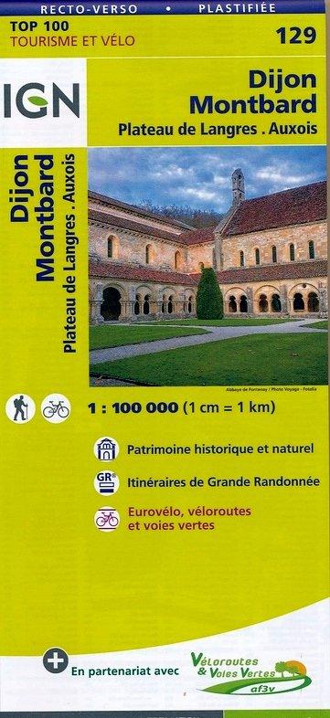 SV-129  Dijon, Montbard | omgevingskaart / fietskaart 1:100.000 9782758540816  IGN Série Verte 1:100.000  Fietskaarten, Landkaarten en wegenkaarten Bourgogne, Morvan, Côte-d'Or