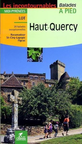 Haut-Quercy 9782844662118  Chamina Guides de randonnées  Wandelgidsen