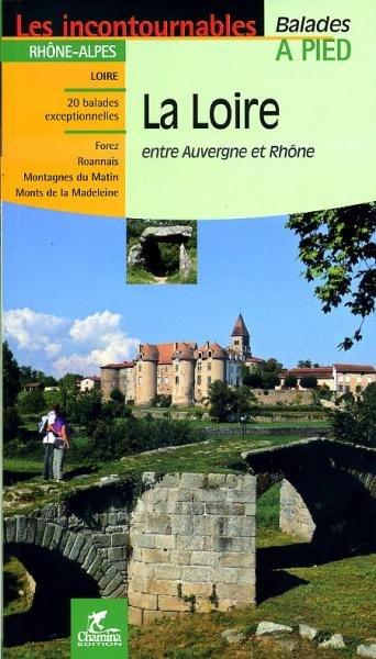 La Loire entre Auvergne et Rhône 9782844662149  Chamina Guides de randonnées  Wandelgidsen Auvergne, Cantal, Forez