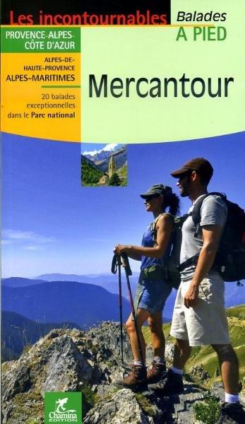 Mercantour à pied 9782844662606  Chamina Guides de randonnées  Wandelgidsen Var, Côte d'Azur, Mercantour