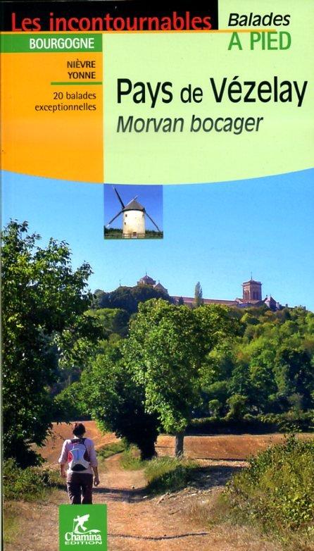 Pays de Vézelay, Morvan Bocager 9782844662682  Chamina Guides de randonnées  Wandelgidsen