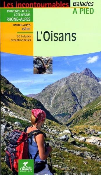 Oisans (Écrins) | wandelgids 9782844662729  Chamina Guides de randonnées  Wandelgidsen Écrins, Queyras