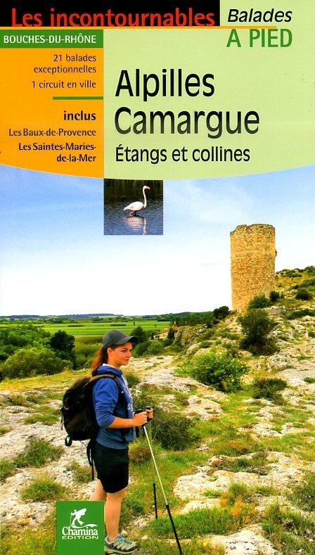 CHA-505  Camargue, Alpilles - étangs et collines 9782844663108  Chamina Guides de randonnées  Wandelgidsen Camargue