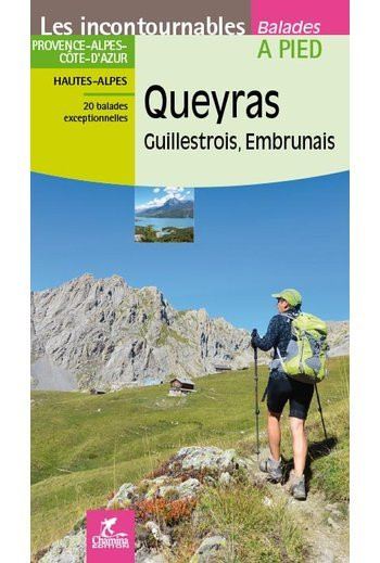 CHA-830  Queyras Guillestrois - Embrunais 9782844663344  Chamina Guides de randonnées  Wandelgidsen tussen Valence, Briançon, Camargue en Nice