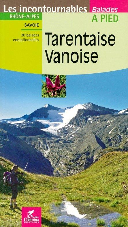 CHA-2620 Vanoise - Tarentaise 9782844663368  Chamina Guides de randonnées  Wandelgidsen Chartreuse, Bauges, Vanoise