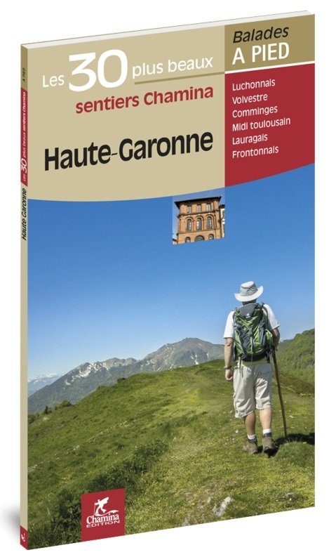 Haute-Garonne   wandelgids 9782844663887  Chamina Guides de randonnées  Wandelgidsen Franse Pyreneeën, Toulouse, Gers, Garonne