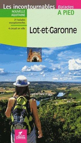 Lot-et-Garonne - Balades à pied 9782844663894  Chamina Guides de randonnées  Wandelgidsen Dordogne