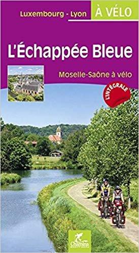 L'Échappée Bleue Moselle Saône 9782844664327  Chamina Guides à Vélo  Fietsgidsen, Meerdaagse fietsvakanties Frankrijk