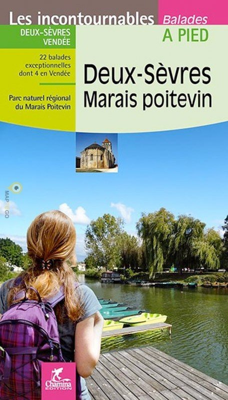 Deux-Sèvres - Marais Poitevin à pied 9782844664440  Chamina Guides de randonnées  Wandelgidsen Loire Atlantique, Charente, Vendée