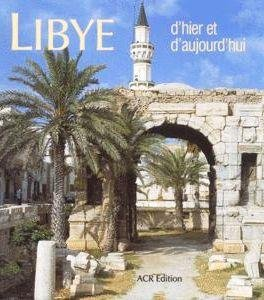 Libye 9782867701511  ACR Edition   Fotoboeken Algerije, Tunesië, Libië