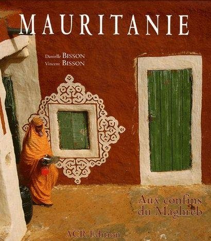 Mauritanie 9782867701719  ACR Edition   Fotoboeken Sahel-landen (Mauretanië, Mali, Niger, Burkina Faso, Tchad, Sudan, Zuid-Sudan)