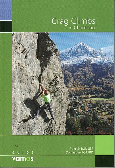 Crag Climbs in Chamonix 9782910672218 Francois Burnier & Dominique Potard François Burnier   Klimmen-bergsport