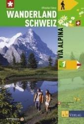 Band 1: Via Alpina * 9783038003687  AT-Verlag Wanderland Schweiz  Wandelgidsen Zwitserland