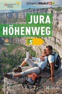 Band 5: Jura-Höhenweg 9783039020034 Dominik Wunderlin AT-Verlag Wanderland Schweiz  Meerdaagse wandelroutes, Wandelgidsen Berner Oberland, Basel, Jura, Genève