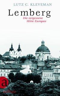 Lemberg 9783351036683 Lutz C. Kleveman Aufbau Verlag   Reisverhalen Oekraïne