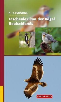 Taschenlexikon der Vögel Deutschlands 9783494014715  Quelle & Meyer   Natuurgidsen, Vogelboeken Duitsland
