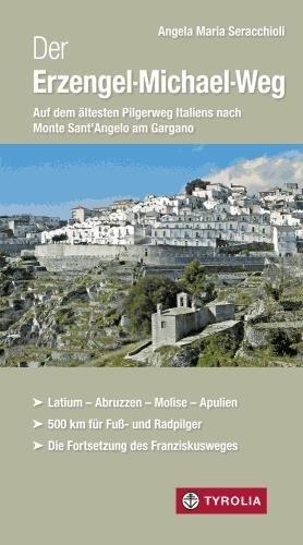 Der Erzengel-Michael-Weg 9783702234270  Tyrolia   Wandelgidsen Napels en Zuid-Italië