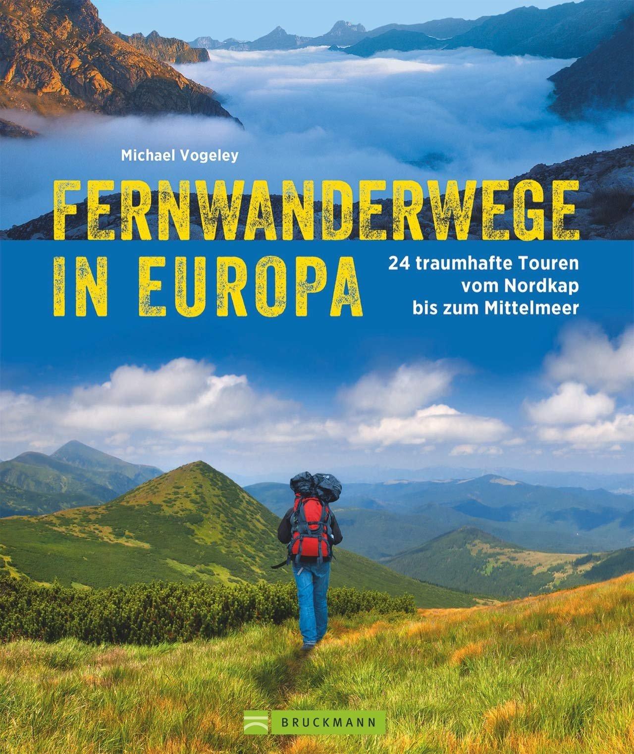 Fernwanderwege in Europa 9783734312816 Michael Vogeley Bruckmann   Meerdaagse wandelroutes, Wandelgidsen Europa