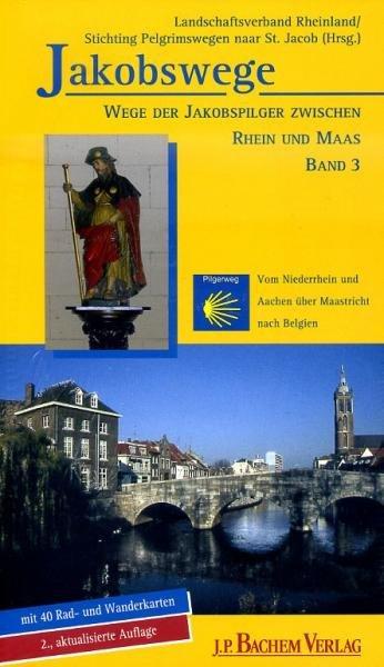 Wege der Jakobspilger zw. Rhein und Maas | wandelgids Jacobsroute 9783761616734  Bachem   Santiago de Compostela, Wandelgidsen Niederrhein, Zuid Nederland