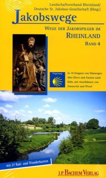 Jakobswege im Rheinland (4)   wandelgids Jacobsroute 9783761621912  Bachem   Santiago de Compostela, Wandelgidsen Niederrhein, Ruhrgebied, Keulen