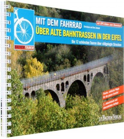 Mit dem Fahrrad über alte Bahntrassen in der Eifel 9783761623725 Ziebold Bachem   Fietsgidsen Eifel, Moezel, Rheinland-Pfalz