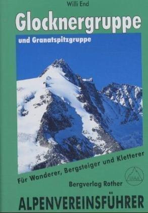Glockner u. Granatspitzgruppe 9783763312665  Bergverlag Rother Alpenvereinsführer  Klimmen-bergsport Salzburg, Karinthë, Tauern, Stiermarken