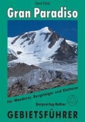Gebietsführer Gran Paradiso 9783763324071  Bergverlag Rother Gebietsführer  Klimmen-bergsport Aosta, Gran Paradiso