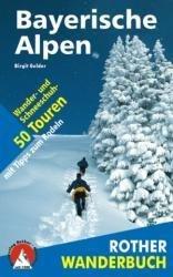 Bayerische Alpen: Winterwandern 9783763330201  Bergverlag Rother Winterwandern  Wintersport Beierse Alpen