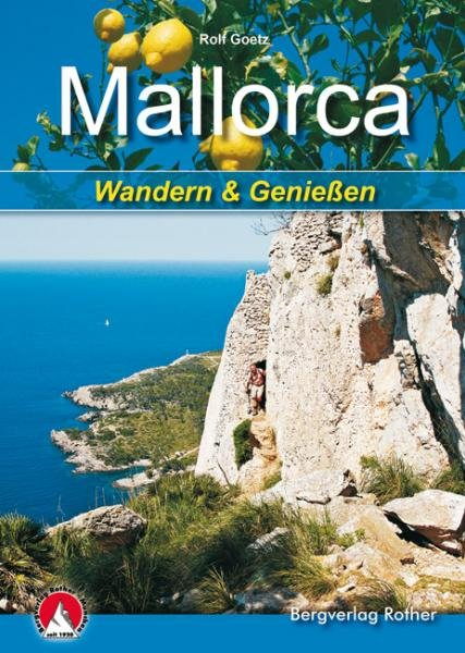 Mallorca - Wandern + Genießen 9783763330492 Rolf Goetz Bergverlag Rother Rother Wanderbuch  Wandelgidsen Mallorca