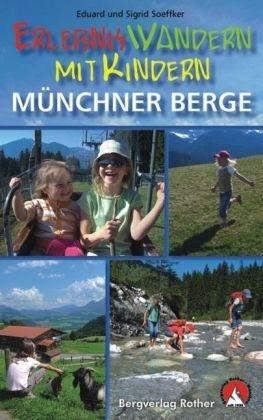 Erlebniswandern mit Kindern, Münchner Berge 9783763330539  Bergverlag Rother Rother Wanderbuch  Reizen met kinderen, Wandelgidsen Tirol & Vorarlberg