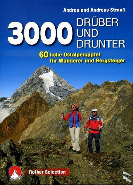 Drüber und Drunter | Rother Selection 9783763330645 Andrea und Andreas Strauss Bergverlag Rother Rother Selection  Wandelgidsen Zwitserland en Oostenrijk (en Alpen als geheel)