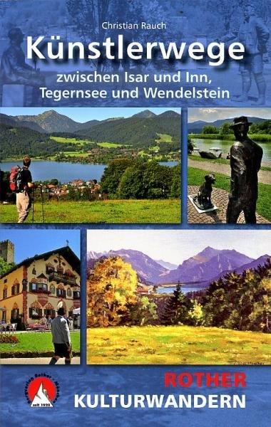 Rother Kulturwandern Künstlerwege 9783763330737 Christian Rauch Bergverlag Rother Rother Wanderbuch  Wandelgidsen Beierse Alpen