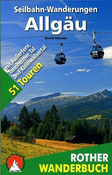 Seilbahn-Wanderungen Allgäu 9783763330768  Bergverlag Rother Rother Wanderbuch  Wandelgidsen Beierse Alpen