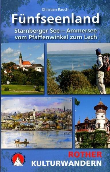Kulturwandern Fünfseenland 9783763330782  Bergverlag Rother Rother Wanderbuch  Wandelgidsen Salzburg, Karinthë, Tauern, Stiermarken