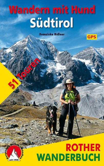 Wandern mit Hund in Südtirol 9783763330850  Bergverlag Rother Rother Wanderbuch  Wandelgidsen Zuidtirol, Dolomieten, Friuli, Venetië, Emilia-Romagna