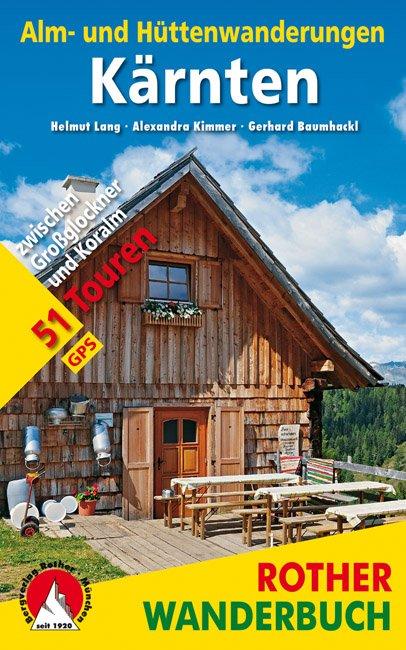 Kärnten - Alm- und Hüttenwanderungen 9783763331383  Bergverlag Rother Rother Wanderbuch  Wandelgidsen Salzburg, Karinthië, Tauern, Stiermarken