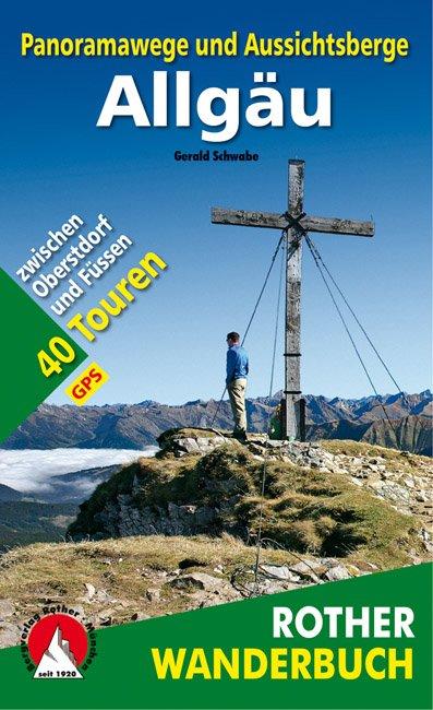Die schönsten Panoramawege und Aussichtsberge im Allgäu 9783763331659  Bergverlag Rother Rother Wanderbuch  Wandelgidsen Beierse Alpen