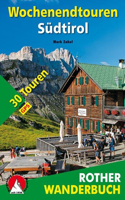 Wochenendtouren Südtirol Rother Wanderbuch 9783763331758  Bergverlag Rother Rother Wanderbuch  Wandelgidsen Zuidtirol, Dolomieten, Friuli, Venetië, Emilia-Romagna